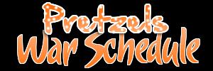 Pretz War Schedule